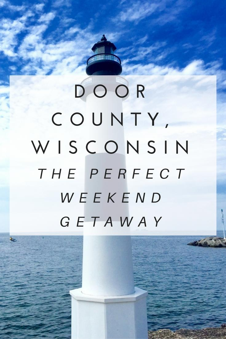Door County, Wisconsin- the Perfect Weekend Getaway